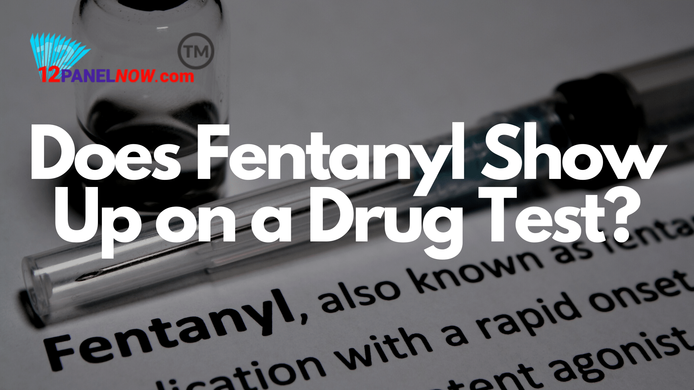 Will Fentanyl Show up on a Standard Drug Test?